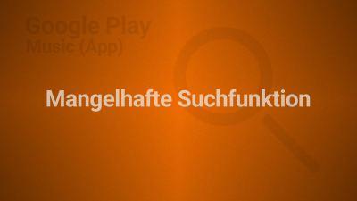 Artikelvorschaubild Google Play Music: Mangelhafte Suchfunktion der App | Philipp Schuster | 17.01.2016