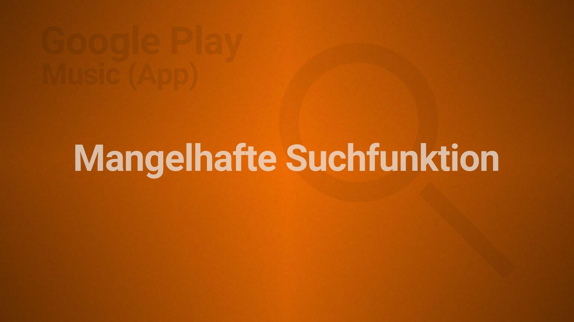 Artikelvorschaubild Google Play Music: Mangelhafte Suchfunktion der App   Philipp Schuster   17.01.2016